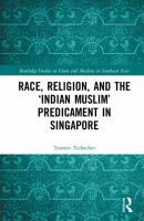 Cover image for Race, Religion, and the 'Indian Muslim' Predicament in Singapore