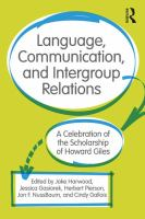 Cover image for LANGUAGE, COMMUNICATION, AND INTERGROUP RELATIONS : A Celebration of the Scholarship of Howard Giles