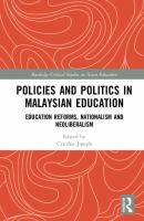 Cover image for Policies and Politics in Malaysian Education : Education Reforms, Nationalism and Neoliberalism
