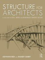 Cover image for Structure for Architects : A CASE STUDY IN STEEL, WOOD, AND REINFORCED CONCRETE DESIGN