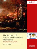 Cover image for THE RECOVERY OF NATURAL ENVIRONMENTS IN ARCHITECTURE : Air, Comfort and Climate