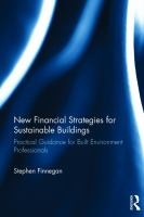 Cover image for New Financial Strategies for Sustainable Buildings : Practical Guidance for Built Environment Professionals