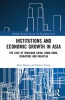 Cover image for Institutions and Economic Growth in Asia : The Case of Mainland China, Hong Kong, Singapore and Malaysia