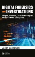 Cover image for Digital Forensics and Investigations : People, Processes, and Technologies to Defend the Enterprise
