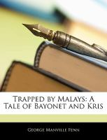 Cover image for Trapped by Malays : a tale of bayonet and kris