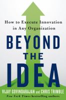 Cover image for Beyond the idea : how to execute innovation in any organization