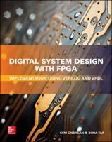 Cover image for Digital System Design with FPGA : Implementation using Verilog and VHDL