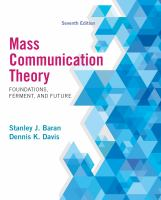 Cover image for Mass communication theory : foundations, ferment, and future