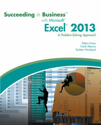 Cover image for Succeeding in business with Microsoft Excel 2013 : a problem-solving approach