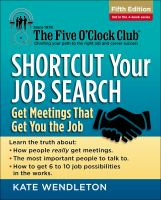 Cover image for Shortcut your job search : get meetings that get you the job