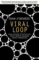 Cover image for Viral loop : from facebook to twitter, how today's smartest businesses grow themselves