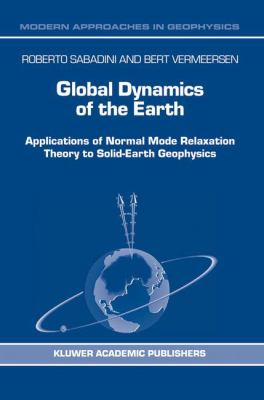 Cover image for Global dynamics of the earth : applications of normal mode relaxation theory to solid-earth geophysics