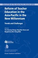 Cover image for Reform of teacher education in the Asia-Pacific in the new millennium : trends and challenges