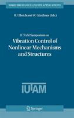Cover image for IUTAM symposium on vibration control of nonlinear mechanisms and structures : proceedings of the IUTAM symposium held in Munich, Germany, 18-22 July 2005