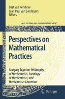 Cover image for Perspectives On Mathematical Practices Bringing Together Philosophy of Mathematics, Sociology of Mathematics, and Mathematics Education
