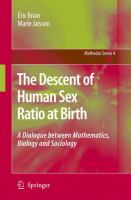 Cover image for The Descent of Human Sex Ratio at Birth A Dialogue between Mathematics, Biology and Sociology