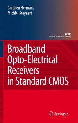 Cover image for Broadband Opto-Electrical Receivers in Standard CMOS