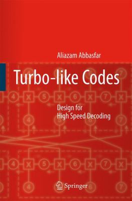 Cover image for Turbo-like Codes Design for High Speed Decoding