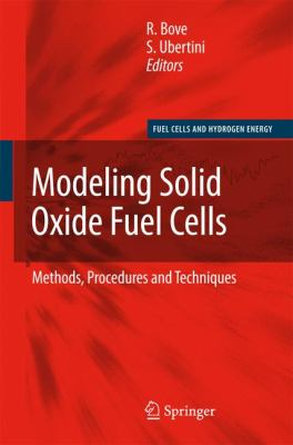 Cover image for Modeling solid oxide fuel cells methods, procedures and techniques