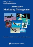 Cover image for Aerospace marketing management : manufactures, OEM, airlines, airports, satellites, launchers