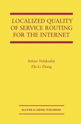 Cover image for Localized quality of service routing for the internet