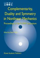 Cover image for Complementarity, duality, and symmetry in nonlinear mechanics : proceedings of the IUTAM Symposium