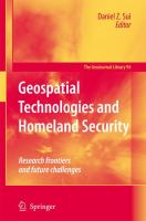 Cover image for Geospatial technologies and homeland security : research frontiers and future challenges
