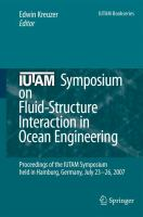Cover image for IUTAM Symposium on fluid-structure interaction in ocean engineering : Proceedings of the IUTAM Symposium Held in Hamburg, Germany, July 23-26, 2007