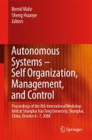 Cover image for Autonomous systems - self organization, management, and control : proceedings of the 8th International Workshop held at Shanghai Jiao Tong University, Shanghai, China, October 6-7, 2008