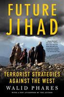 Cover image for Future Jihad : terrorist strategies against the West