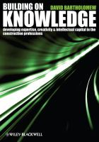 Cover image for Building on knowledge : developing expertise, creativity and intellectual capital in the construction professions