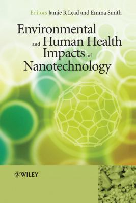 Cover image for Environmental and human health impacts of nanotechnology