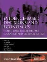 Cover image for Evidence-based decisions and economics : health care, social welfare, education, and criminal justice