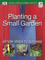 Cover image for Planting a small garden : simple steps to success