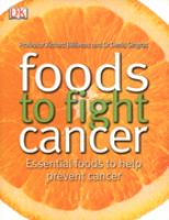 Cover image for Foods to fight cancer : essential foods to help prevent cancer