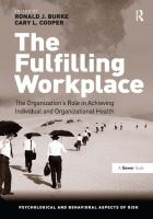 Cover image for The fulfilling workplace : the organization's role in achieving individual and organizational health