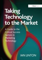 Cover image for Taking technology to the market : a guide to the critical success factors in marketing technology