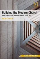 Cover image for Building the modern church : Roman Catholic Church architecture in Britain, 1955 to 1975