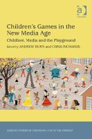 Cover image for Children's games in the new media age : childlore, media and the playground
