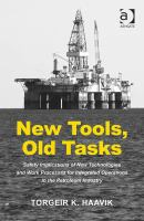 Cover image for New tools, old tasks : safety implications of new technologies and work processes for integrated operations in the petroleum industry