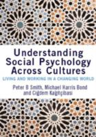 Cover image for Understanding social psychology across cultures : living and working in a changing world