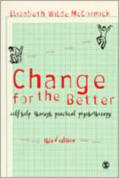 Cover image for Change for the better : self-help through practical psychotherapy