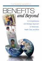 Cover image for Benefits and beyond : a comprehensive and strategic approach to retirement, health care, and more