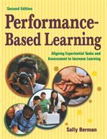 Cover image for Performance-based learning : aligning experiential tasks and assessment to increase learning