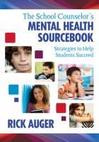 Cover image for The school counselor's mental health sourcebook : strategies to help students succeed