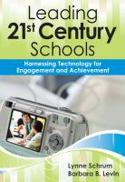 Cover image for Leading 21st-century schools : harnessing technology for engagement and achievement