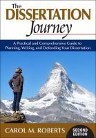 Cover image for The dissertation journey : a practical and comprehensive guide to planning, writing, and defending your dissertation