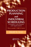 Cover image for Production planning and industrial scheduling : examples, case studies and applications