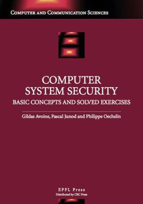 Cover image for Computer system security : basic concepts and solved exercises