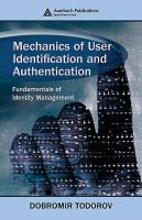 Cover image for Mechanics of user identification and authentication : fundamentals of identity management